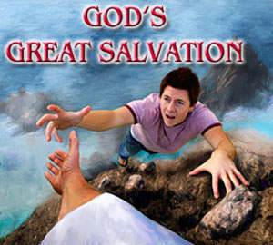 God's Great Salvation - God's wonderful gifts to those who believe Him