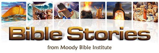 famous Bible stories from Moody Bible Institute