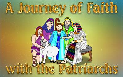 A Journey of Faith with the Genesis Patriarchs