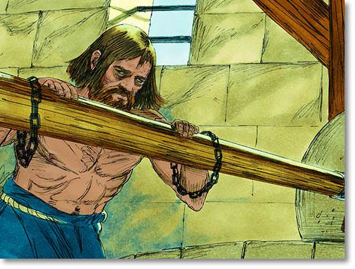 The Philistines captured Samson, put out his eyes, bound him in chains, and put him in prison grinding corn